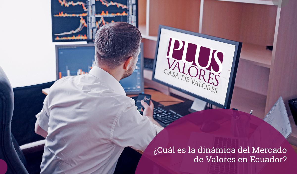 Dinámica del Mercado de Valores del Ecuador